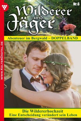 Wilderer und Jäger 6 – Heimatroman