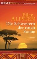 Ellen Alpsten: Die Schwestern der roten Sonne ★★★★