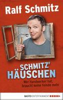 Ralf Schmitz: Schmitz' Häuschen ★★★★