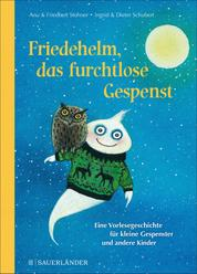 Friedehelm, das furchtlose Gespenst - Eine Vorlesegeschichte für kleine Gespenster und andere Kinder