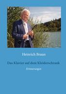 Heinrich Braun: Das Klavier auf dem Kleiderschrank