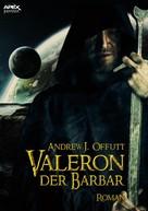 Andrew J. Offutt: VALERON, DER BARBAR