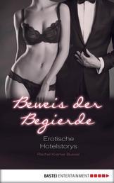 Beweis der Begierde - Erotische Hotel-Storys