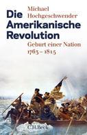 Michael Hochgeschwender: Die Amerikanische Revolution ★★★★