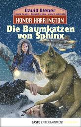 Honor Harrington: Die Baumkatzen von Sphinx - Bd. 10. Roman