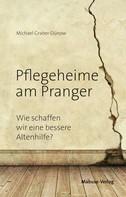 Michael Graber-Dünow: Pflegeheime am Pranger
