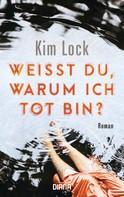 Kim Lock: Weißt du, warum ich tot bin? ★★★★