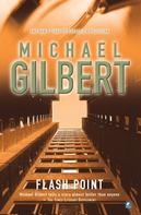 Michael Gilbert: Flashpoint