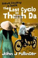 John J Pullinger: The Last Cyclo to Thanh Da