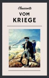 Clausewitz - Vom Kriege - Militärische Führung und Strategie