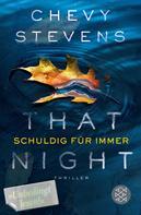 Chevy Stevens: That Night - Schuldig für immer ★★★★