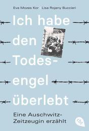 Ich habe den Todesengel überlebt - Ein Mengele-Opfer erzählt