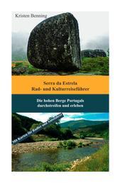 Serra da Estrela Rad- und Kulturreiseführer - Die hohen Berge Portugals durchstreifen und erleben