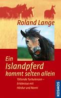 Roland Lange: Ein Islandpferd kommt selten allein ★★★
