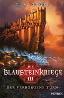 T.S. Orgel: Die Blausteinkriege 3 - Der verborgene Turm ★★★★★
