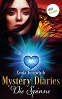 Xenia Jungwirth: Mystery Diaries - Zweiter Roman: Die Spinne ★★★