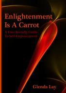 Glenda Lay: Enlightenment Is A Carrot