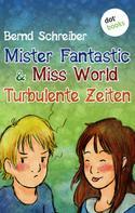 Bernd Schreiber: Mister Fantastic & Miss World - Band 2: Turbulente Zeiten ★★★