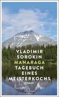 Vladimir Sorokin: Manaraga. Tagebuch eines Meisterkochs ★★★★