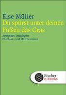 Else Müller: Du spürst unter deinen Füßen das Gras ★★★★