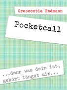 Crescentia Redmann: Pocketcall
