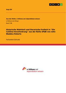 """Historische Wahrheit und literarische Freiheit in """"Die Catilina-Verschwörung"""" aus der Reihe SPQR von John Maddox Roberts"""