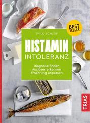 Histamin-Intoleranz - Diagnose finden, Auslöser erkennen, Ernährung anpassen