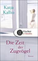 Katja Kallio: Die Zeit der Zugvögel