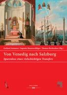 Gerhard Ammerer: Von Venedig nach Salzburg