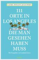Laurel Moglen: 111 Orte in Los Angeles, die man gesehen haben muss ★★★