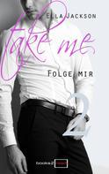 Ella Jackson: Take Me 2 - Folge mir ★★★★