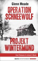 Operation Schneewolf/Projekt Wintermond - Zwei Romane in einem E-Book