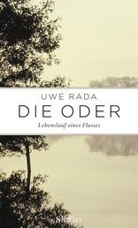Die Oder - Lebenslauf eines Flusses