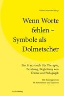 Wilfried Schneider: Wenn Worte fehlen – Symbole als Dolmetscher