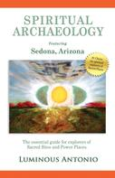 Luminous Antonio: Spiritual Archaeology