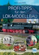 Rainer Albrecht: Profi-Tipps für den Lok-Modellbau ★★★