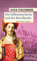 Die Salbenmacherin und der Bettelknabe - Historischer Roman
