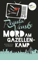 Regula Venske: Mord im Gazellenkamp ★★★