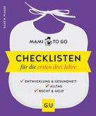 Silke R. Plagge: Mami to go - Checklisten für die ersten drei Jahre