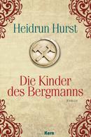 Heidrun Hurst: Die Kinder des Bergmanns ★★★★