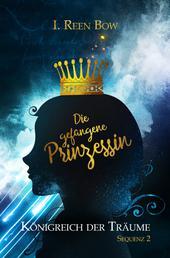 Königreich der Träume - Sequenz 2: Die gefangene Prinzessin