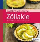 Andrea Hiller: Köstlich essen bei Zöliakie