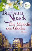 Barbara Noack: Die Melodie des Glücks ★★★