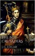 John G. Edgar: The Boy Crusaders