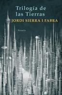 Jordi Sierra i Fabra: Trilogía de las Tierras