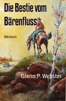 Glenn P. Webster: Die Bestie vom Bärenfluss ★★★★