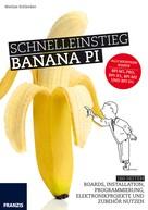 Mattias Schlenker: Schnelleinstieg Banana Pi