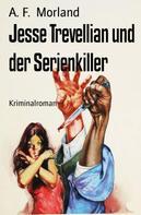 A. F. Morland: Jesse Trevellian und der Serienkiller ★★★★★