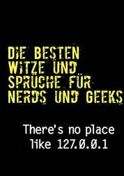 Die besten Witze und Sprüche für Nerds und Geeks - Die lustigsten Nerd-Sprüche nicht nur für Brillenträger