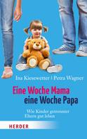 Ina Kiesewetter: Eine Woche Mama, eine Woche Papa ★★★★